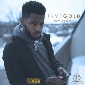 Bryson Tiller Trap Gold