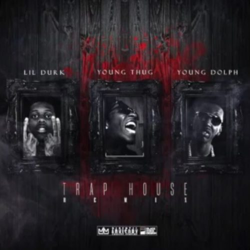 """Lil Durk ft. Young Dolph x Young Thug """"Trap House Remix"""""""