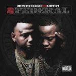 Money Bagg Yo  Yo Gotti 2 Federal