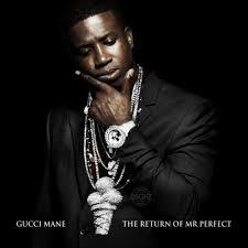 Gucci Mane The Return Of Mr. Perfect