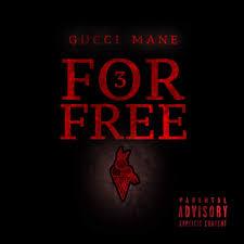 Gucci Mane Three For Free