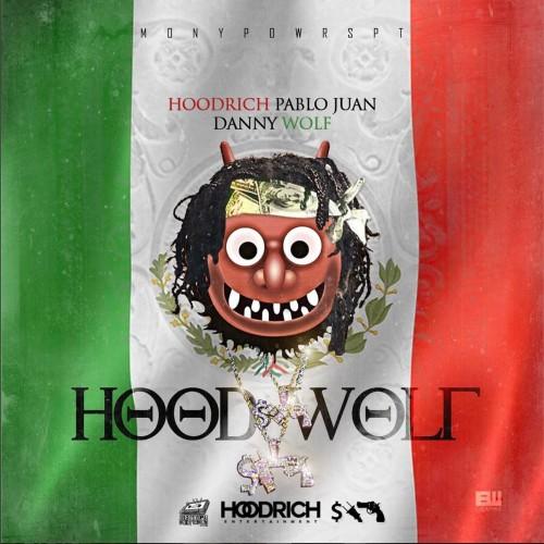 Hoodrich Pablo Juan X Danny Wolf Hoodwolf