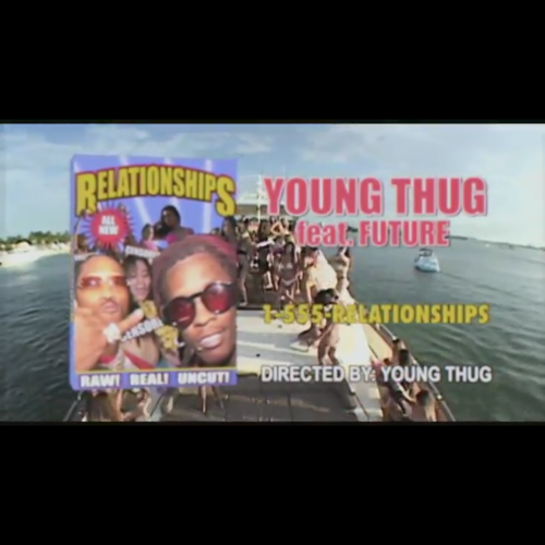 """Young Thug ft. Future """"Relationship"""""""