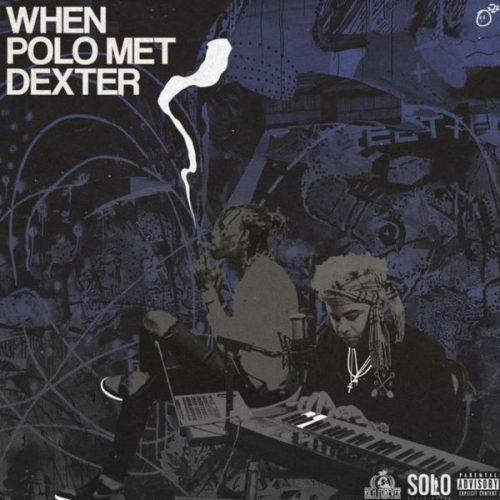 Famous Dex X Polo Boy Shawty When Polo Met Dexter