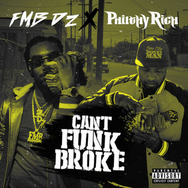 FMB DZ X Philthy Rich Can't Funk Broke
