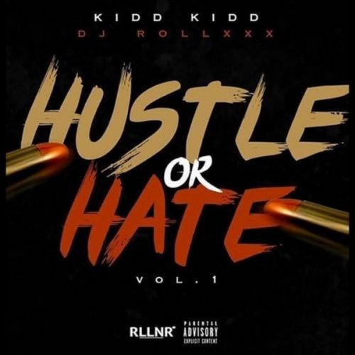 Kidd Kidd Hustle or Hate