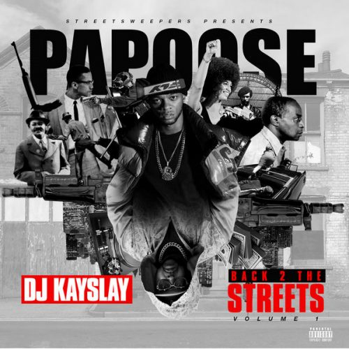 Papoose Back 2 The Streets