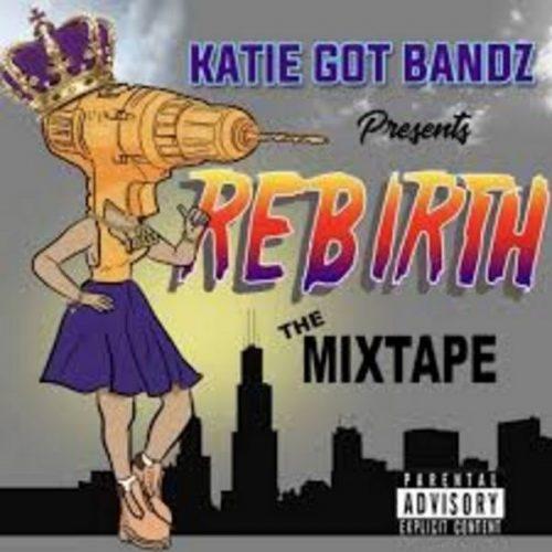 Katie Got Bandz Rebirth