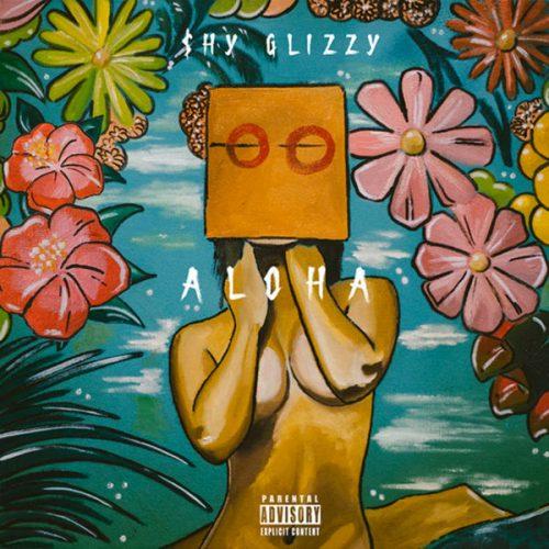 Shy Glizzy Aloha