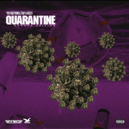 YFN Traepound- Quarantine [Corona Edition]