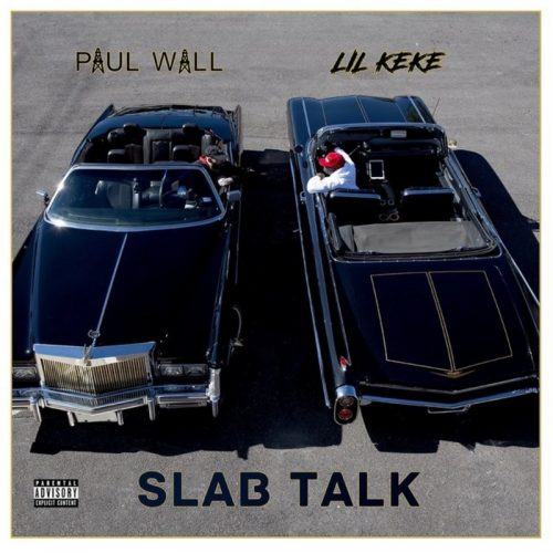Paul Wall & Lil Keke Slab Talk