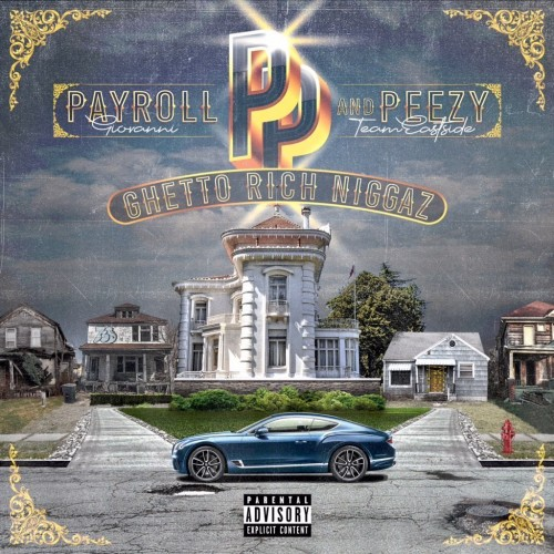Payroll Giovanni & Peezy Team Eastside Ghetto Rich Niggaz