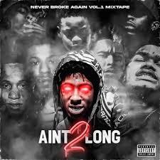 NBA Youngboy Presents: Never Broke Again Vol. 1 Ain't 2 Long