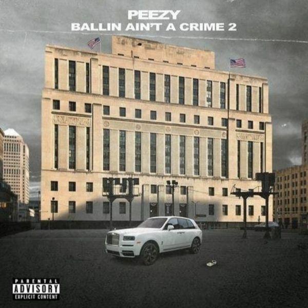 Peezy Ballin Ain't A Crime 2