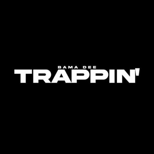 Bama Dee Trappin'