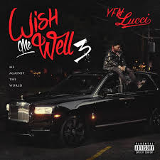 YFN Lucci Wish Me Well 3