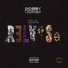Bobby Fishscale Da Relapse