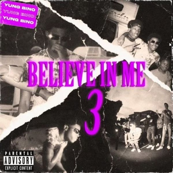 Yung Bino Believe In Me 3