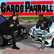 Payroll Giovanni and Cardo Another Day Another Dollar