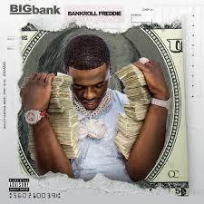 Bankroll Freddie Big Bank
